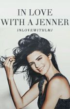 In love with a Jenner by InLoveWithLMJ