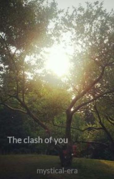 The clash of you by mystical-era
