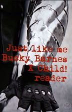 Just like me. Bucky Barnes x reader by Winter_Soldier24