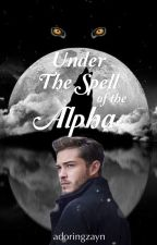 Under the Spell of the Alpha by adoringzayn
