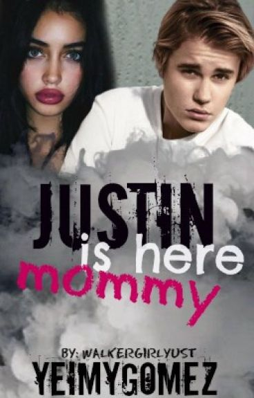 ~Justin is here, Mommy~