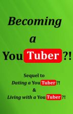 Becoming a YouTuber?! by SecretNRB