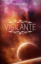 Vigilante (Crônicas de Táiran #2) [Degustação] by ThaisChristabel