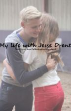 My life with Jesse Drent (VOLTOOID) by dahliadroemaat