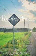 Random Poems by Lily_Pen_Name