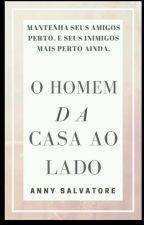 O Homem Da Casa Ao Lado by AnnySalvatore5