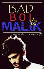 BAD BOI MALIK by SuckerForRomance95