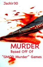 Murder (based off of the game) by jackir30