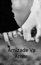 Amizade Vs Amor by AnaLuana_Cabral