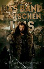 Das Band zwischen uns (Hobbit-ff) by Eisendorn