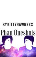 Phan Oneshots by kittyrawrxxx