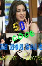 50 Cose Che (Forse) Non Sai Su Lauren Jauregui by ImACamrenShipperr
