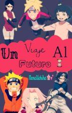Naruto: Un viaje al futuro. by NenaUchiha