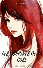 Les Vampires De La Rose [Correction] by Lunatic-san