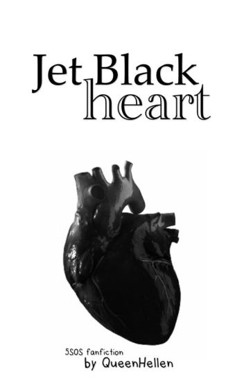 Jet Black Heart || 5SOS ✔