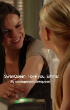 Swan Queen: I love you, Emma! by swensexual