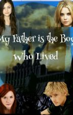My father is the boy who lived by gabbytabbycat64