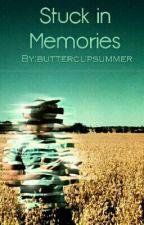 Stuck In Memories by buttercupsummer