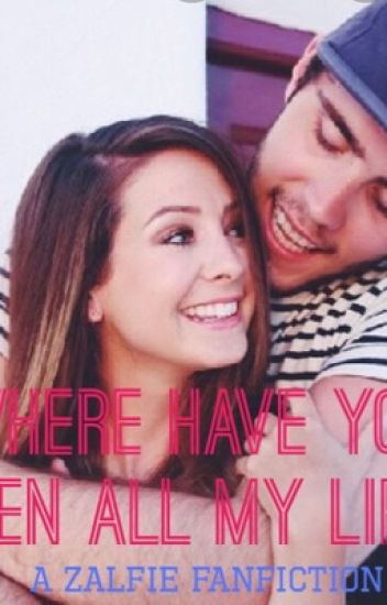 Where have you been all my life (A Zalfie fanfiction)