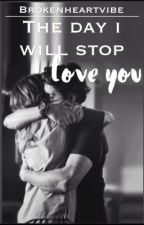The Day i will stop Loving  you.. by _bellarose