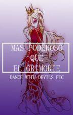 Más Poderoso Que El  Grimoire ♦♣♠Dance with Devils♦♣♠ by -_luhna_-