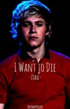 I want to Die (Ziall) by SkinnyPlease