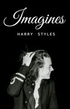 Imagines - Harry Styles by chocohazstyles