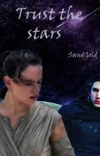 Trust the stars (Reylo fanfiction) #TheWattys2016 by SandGold