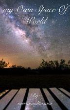 My own space of world by meriamalhasani