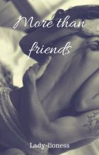 More Than Friends by lady-lioness