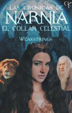 Las Crónicas de Narnia: El Collar Celestial  by weakstrings