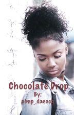 Chocolate Drop by pimp_daeee