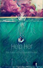 Help Her by Ferralawesome567