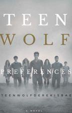 Teen Wolf Preferences by Teenwolfderekisbae