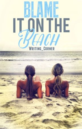 Blame It On the Beach by writing_corner