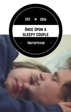 Once Upon A Sleepy Couple //Befejezett//⚫L.H Au⚫ by shutuptease