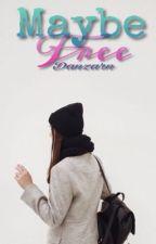 Maybe Free by Danzarn