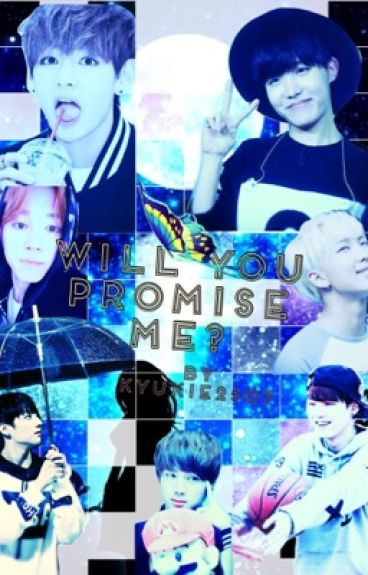 Will You Promise Me? (BTS x Reader Fanfic)