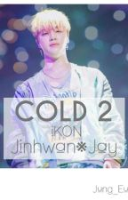 Cold 2[iKON•JinHwan] by Jung_Eunmi