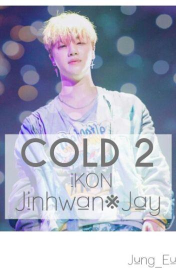 Cold 2[iKON•JinHwan]