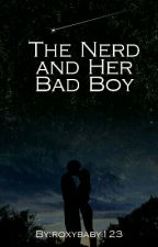 The Nerd And Her Bad Boy by roxybaby123