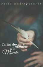 Cartas de un hombre a la Muerte by DavidRodriguez798