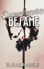 Suavemente Besame by ElisailaAbele