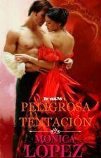Peligrosa Tentación  by MonicaLopez492
