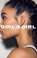 girl to girl. by PrincessCj1020
