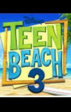 Teen Beach 3 : La chica nueva by Teenbeach3