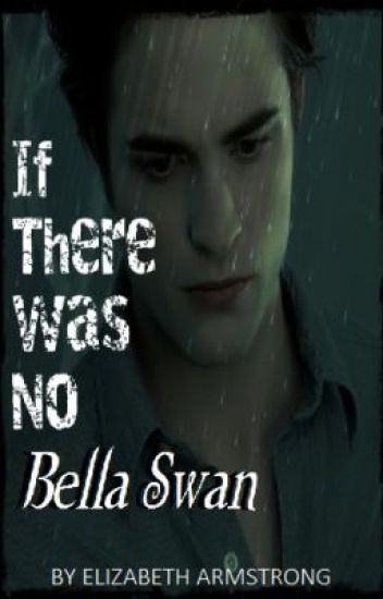 If There Was No Bella Swan