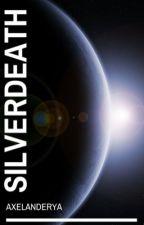 Silverdeath by Axelanderya