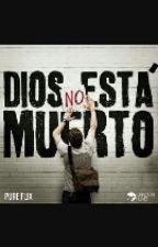DIOS NO ESTA MUERTO by andyhoran10