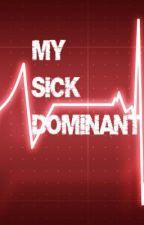 My Sick Dominant boyxboy by Shadow-Seeker